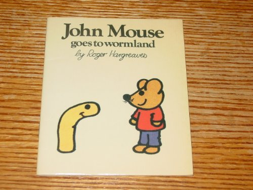 John Mouse Goes to Wormland by Roger Hargreaves