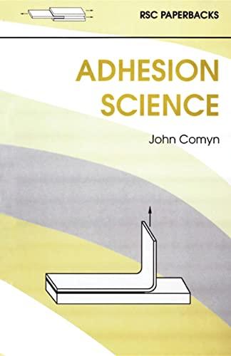Adhesion Science by John Comyn