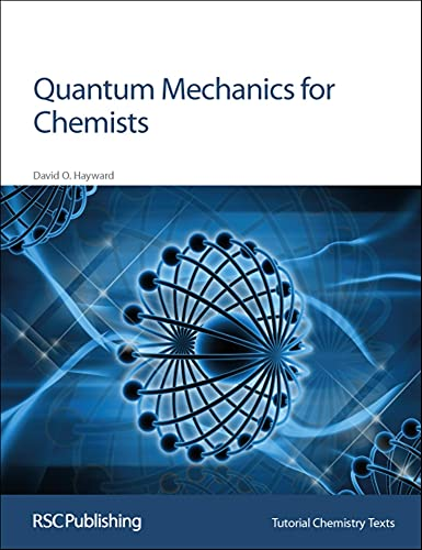Quantum Mechanics for Chemists by David O. Hayward