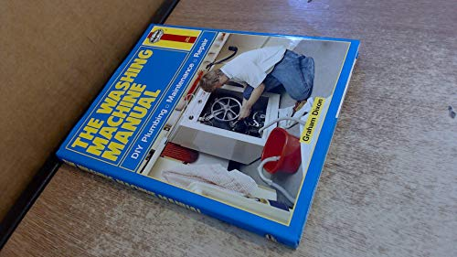The Washing Machine Manual: DIY Plumbing, Maintenance, Repair