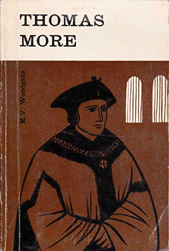Thomas More: A Man for All Seasons by M.V. Woodgate