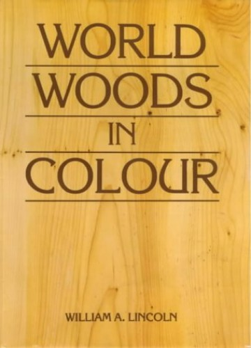 World Woods in Colour by William Alexander Lincoln