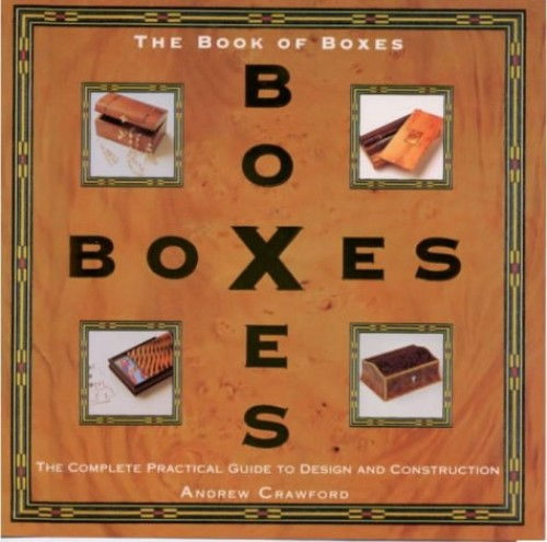 The Book of Boxes: The Complete Practical Guide to Box Making and Box Design by Andrew Crawford