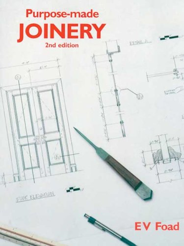 Purpose-Made Joinery by Edward Foad (formerly Principal Lecturer, Construction Department, Guildford College of Technology)