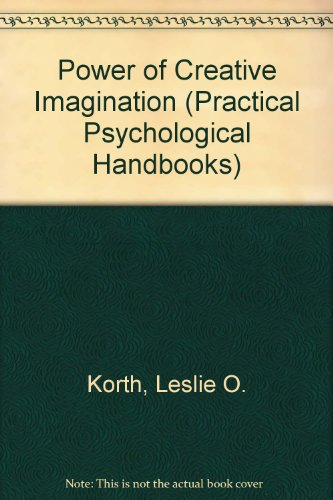 Power of Creative Imagination by Leslie O. Korth