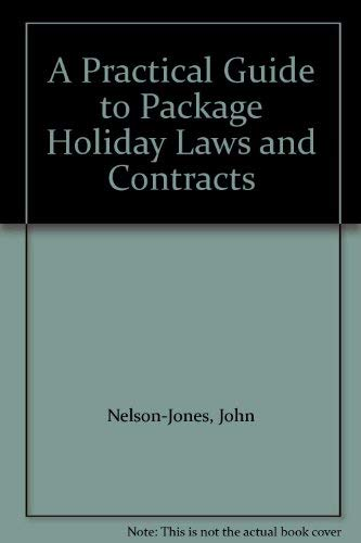 A Practical Guide to Package Holiday Laws and Contracts by John Nelson-Jones