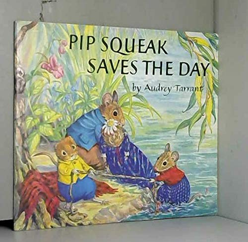 Pip Squeak Saves the Day by Audrey Tarrant