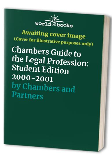 Chambers Directory of the Legal Profession: Student Edition: 2000 by Chambers and Partners