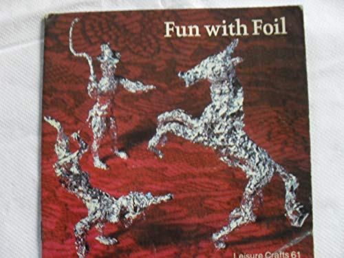 Fun with Foil by John Milsome
