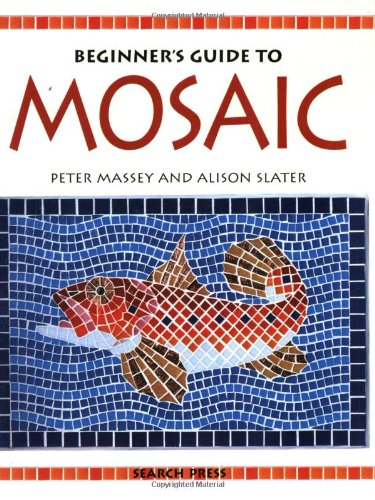 Beginner's Guide to Mosaic by Peter Massey