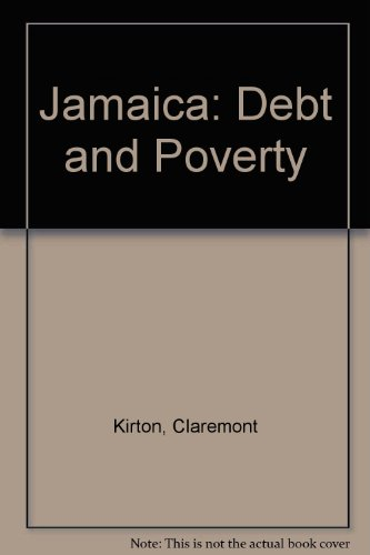 Jamaica: Debt and Poverty by Claremont Kirton