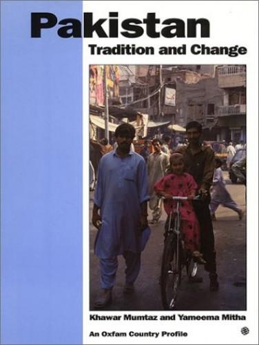 Pakistan: Tradition and Change by Khawar Mumtaz