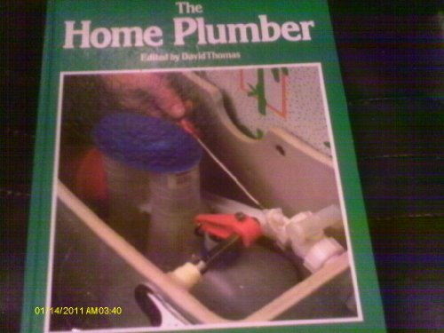 The Home Plumber by David Thomas (Editor)