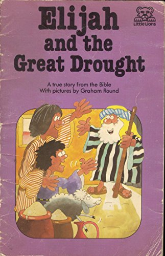 Elijah and the Great Drought by Graham Round