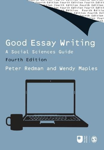 Good Essay Writing: A Social Sciences Guide by Wendy Maples