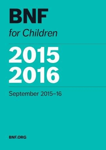 BNF for Children: 2015-16 by Paediatric Formulary Committee