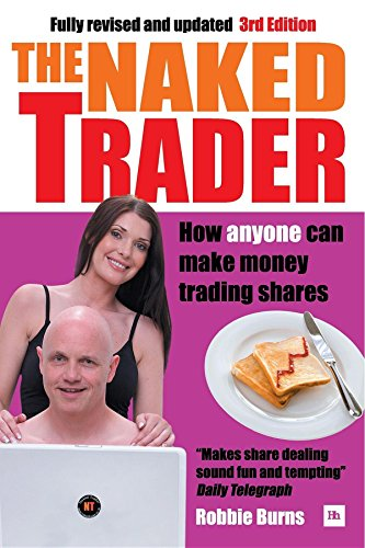The Naked Trader: How Anyone Can Make Money Trading Shares by Robbie Burns