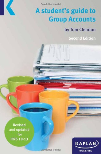 A Students Guide to Group Accounts by Tom Clendom