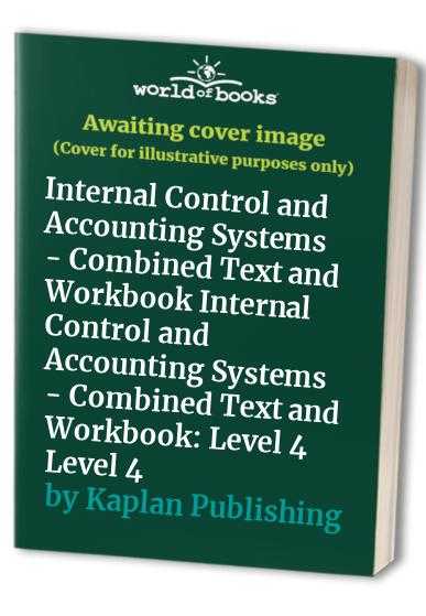 Internal Control and Accounting Systems - Combined Text and Workbook by