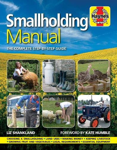 Smallholding Manual: The Complete Step-by-step Guide by Liz Shankland