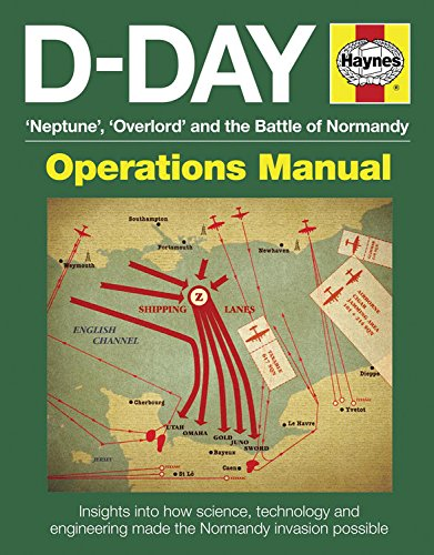 D-Day Manual: Insights into How Science, Technology and Engineering Made the Normandy Invasion Possible by Jonathan Falconer