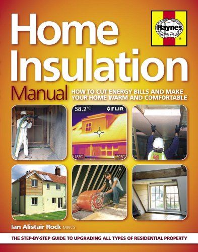 Home Insulation Manual: How to Cut Energy Bills and Make Your Home Warm and Comfortable by Ian Rock