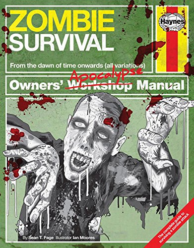 Zombie Survival Manual: The Complete Guide to Surviving a Zombie Attack by Sean T. Page