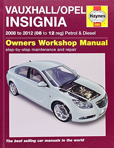 Vauxhall/Opel Insignia Petrol & Diesel Service and Repair Manual: 2008-2012 by John S. Mead