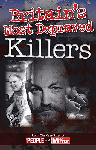 Crimes of the Century: Britain's Most Depraved Killers by Claire Welch