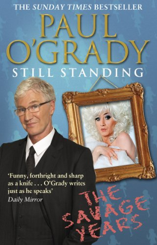 Still Standing: The Savage Years by Paul O'Grady