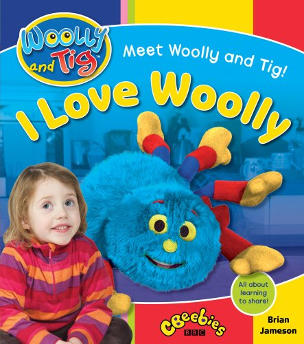 Woolly and Tig: I Love Woolly by Brian Jameson