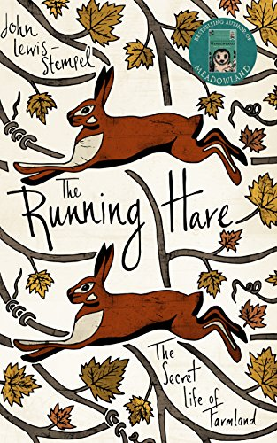 The Running Hare: The Secret Life of Farmland by John Lewis-Stempel