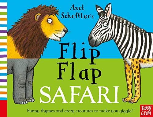 Axel Scheffler's Flip Flap Safari by Axel Scheffler