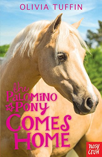 The Palomino Pony Comes Home by Olivia Tuffin