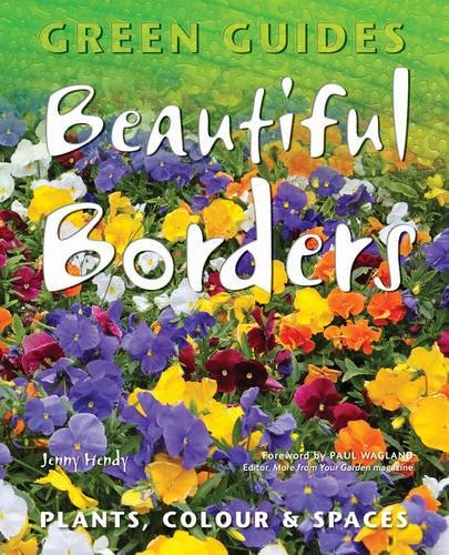 Beautiful Borders: Planning, Plants, & Colour by Jenny Hendy