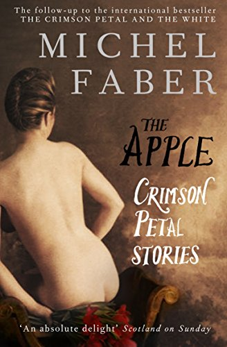 The Apple: Crimson Petal Stories by Michel Faber