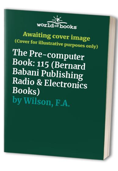 The Pre-computer Book by F.A. Wilson
