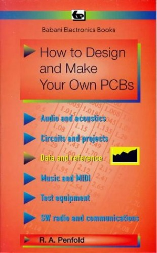 How to Design and Make Your Own Printed Circuit Boards by R. A. Penfold