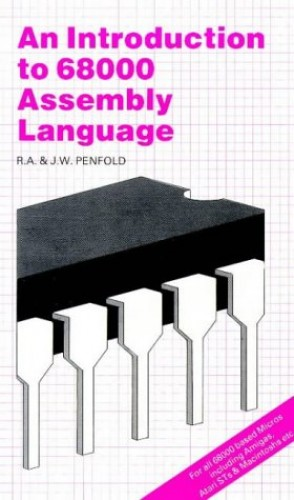 An Introduction to 68000 Assembly Language by R. A. Penfold