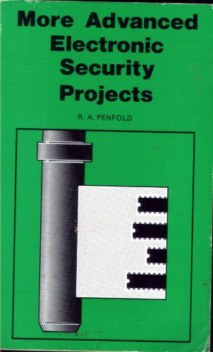 More Advanced Electronic Security Projects by R. A. Penfold