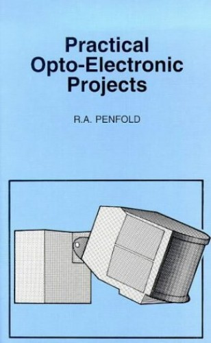 Practical Opto Electronic Projects by R. A. Penfold