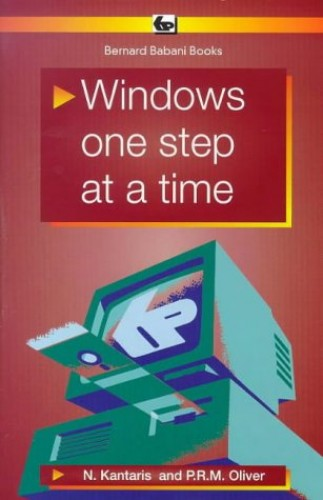 Windows: One Step at a Time by Noel Kantaris