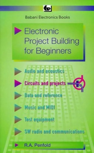 Electronic Project Building for Beginners by R. A. Penfold