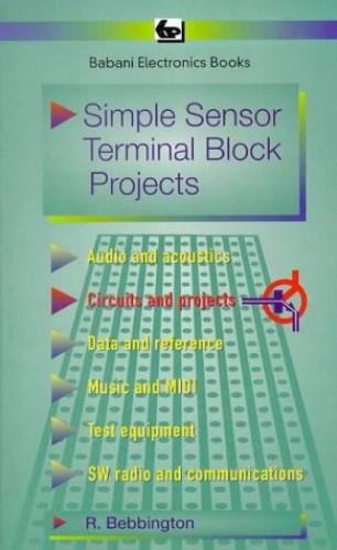 Simple Sensor Terminal Block Projects by Roy Bebbington