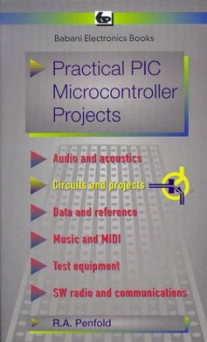 Practical PIC Microcontroller Projects by R. A. Penfold