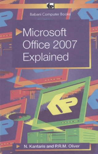 Microsoft Office 2007 Explained by P.R.M. Oliver
