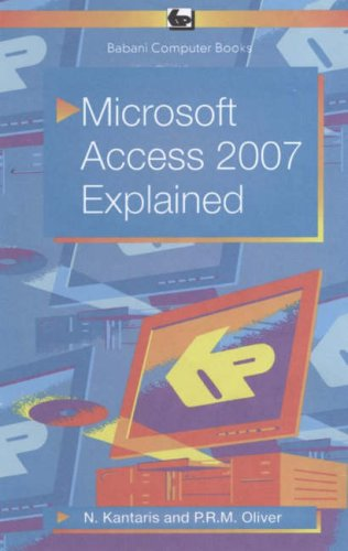 Microsoft Access 2007 Explained by P.R.M. Oliver