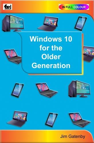Windows 10 for the Older Generation by Jim Gatenby