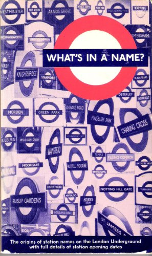 What's in a Name: Origins of Station Names on the London Underground by Cyril M. Harris