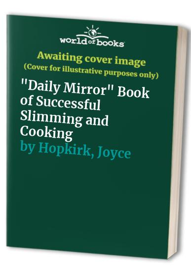 """Daily Mirror"" Book of Successful Slimming and Cooking by Joyce Hopkirk"